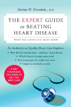 The Expert Guide To Beating Heart Disease: What You Absolutely Must Know (Paperback)