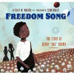 "Freedom Song: The Story of Henry ""Box"" Brown (Hardcover)"