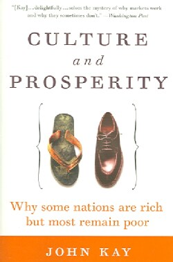 Culture And Prosperity: Why Some Nations Are Rich But Most Remain Poor (Paperback)