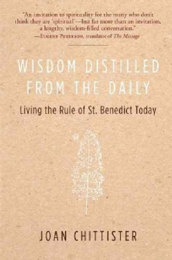 Wisdom Distilled from the Daily: Living the Rule of St. Benedict Today (Paperback)