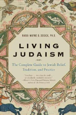 Living Judaism: The Complete Guide to Jewish Belief, Tradition, and Practice (Paperback)