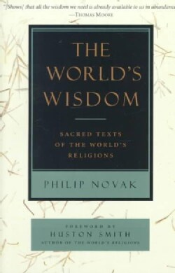 The World's Wisdom: Sacred Texts of the World's Religions (Paperback)
