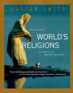 The Illustrated World's Religions: A Guide to Our Wisdom Traditions (Paperback)