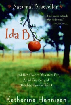 Ida B: . . . and Her Plans to Maximize Fun, Avoid Disaster, and Possibly Save the World (Paperback)