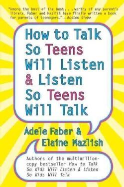 How to Talk So Teens Will Listen & Listen So Teens Will Talk (Paperback)