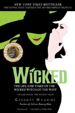 Wicked: The Life and Times of the Wicked Witch of the West (Paperback)