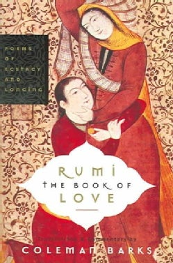 Rumi The Book Of Love: Poems Of Ecstasy And Longing (Paperback)