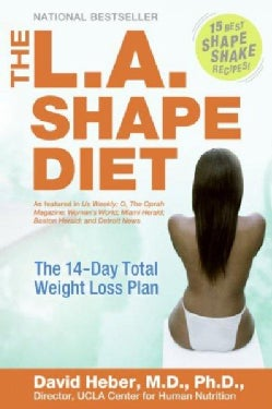 The L.A. Shape Diet: The 14-day Total Weight-Loss Plan (Paperback)