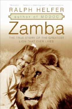 Zamba: The True Story of the Greatest Lion That Ever Lived (Paperback)