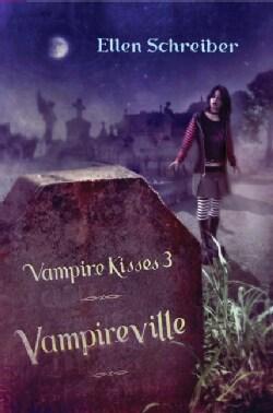 Vampireville: Vampire Kisses Three (Hardcover)