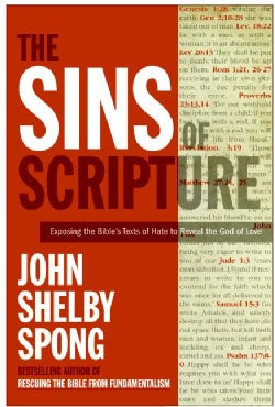 The Sins of Scripture: Exposing the Bible's Texts of Hate to Reveal the God of Love (Paperback)