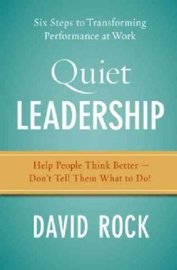 Quiet Leadership: Six Steps to Transforming Performance at Work (Paperback)
