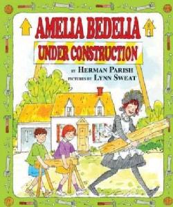 Amelia Bedelia Under Construction (Hardcover)