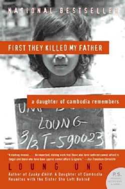 First They Killed My Father: A Daughter of Cambodia Remembers (Paperback)