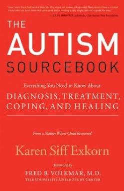 The Autism Sourcebook: Everything You Need to Know About Diagnosis, Treatment, Coping, and Healing (Paperback)