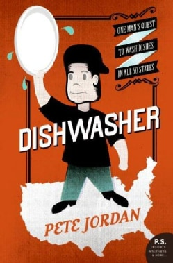 Dishwasher: One Man's Quest to Wash Dishes in All Fifty States (Paperback)