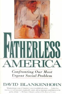 Fatherless America: Confronting Our Most Urgent Social Problem (Paperback)