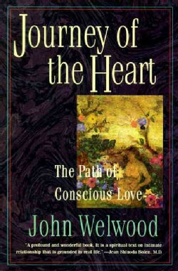 Journey of the Heart: The Path of Conscious Love (Paperback)