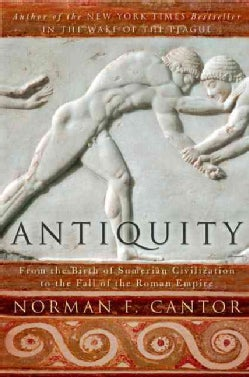 Antiquity: From the Birth of Sumerian Civilization to the Fall of the Roman Empire (Paperback)