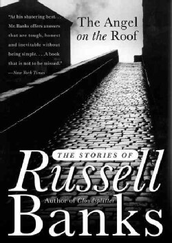 The Angel on the Roof: The Stories of Russell Banks (Paperback)
