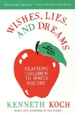 Wishes, Lies, and Dreams: Teaching Children to Write Poetry (Paperback)