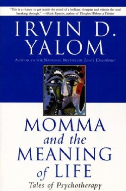 Momma and the Meaning of Life: Tales of Psychotherapy (Paperback)