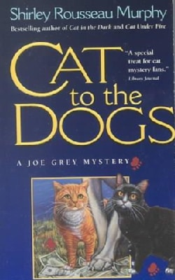 Cat to the Dogs: A Joe Grey Mystery (Paperback)