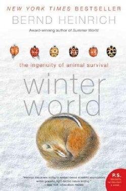 Winter World: The Ingenuity of Animal Survival (Paperback)
