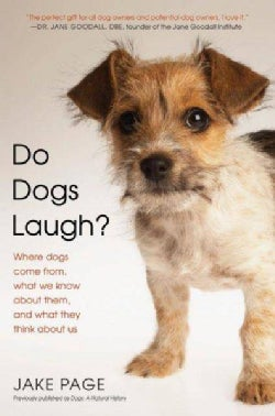 Do Dogs Laugh?: Where Dogs Come From, What We Know About Them, and What They Think About Us (Paperback)