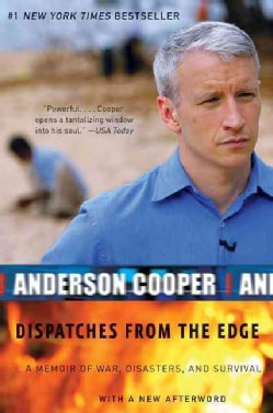 Dispatches from the Edge: A Memoir of War, Disasters, and Survival (Paperback)