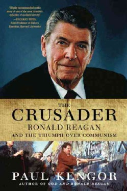 The Crusader: Ronald Reagan and the Fall over Communism (Paperback)