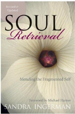 Soul Retrieval: Mending the Fragmented Self (Paperback)