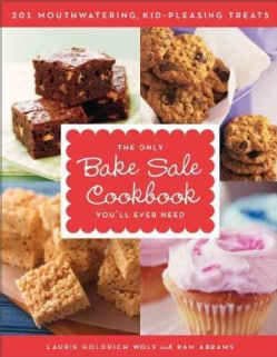 The Only Bake Sale Cookbook You'll Ever Need (Paperback)