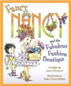 Fancy Nancy and the Fabulous Fashion Boutique (Hardcover)