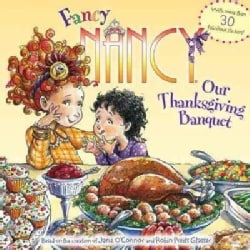 Fancy Nancy: Our Thanksgiving Banquet (Paperback)