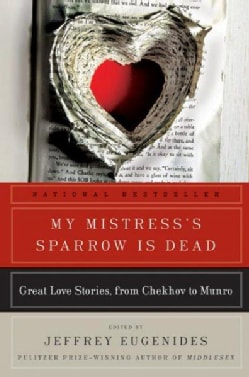 My Mistress's Sparrow Is Dead: Great Love Stories, from Chekhov to Munro (Paperback)