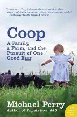Coop: A Family, a Farm, and the Pursuit of One Good Egg (Paperback)