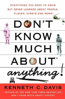 Don't Know Much About Anything: Everything You Need to Know but Never Learned About People, Places, Events, and M... (Paperback)