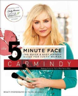 The 5 Minute Face: The Quick & Easy Makeup Guide for Every Woman (Paperback)