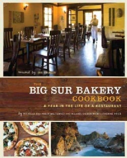 The Big Sur Bakery Cookbook: A Year in the Life of a Restaurant (Hardcover)