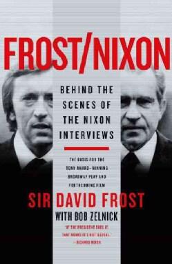 Frost/Nixon: Behind the Scenes of the Nixon Interviews (Paperback)