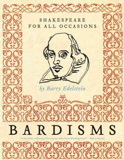 Bardisms: Shakespeare for All Occasions (Paperback)