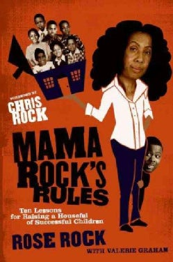 Mama Rock's Rules: Ten Lessons for Raising a Houseful of Successful Children (Paperback)
