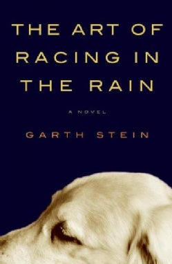 The Art of Racing in the Rain (Hardcover)