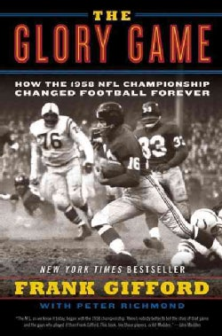 The Glory Game: How the 1958 NFL Championship Changed Football Forever (Paperback)