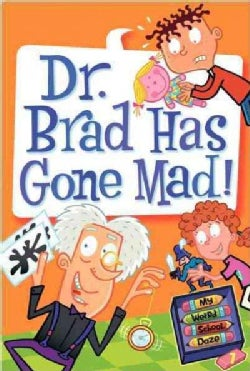 Dr. Brad Has Gone Mad! (Hardcover)
