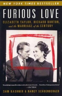 Furious Love: Elizabeth Taylor, Richard Burton, and the Marriage of the Century (Paperback)