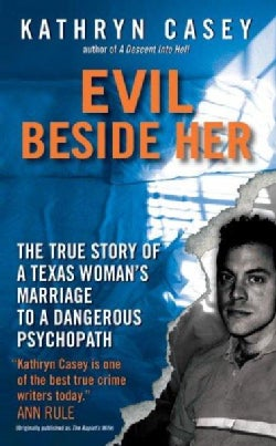 Evil Beside Her: The True Story of a Texas Woman's Marriage to a Dangerous Psychopath (Paperback)