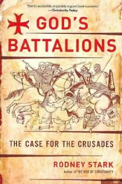 God's Battalions: The Case for the Crusades (Paperback)
