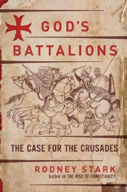 God's Battalions: The Case for the Crusades (Hardcover)